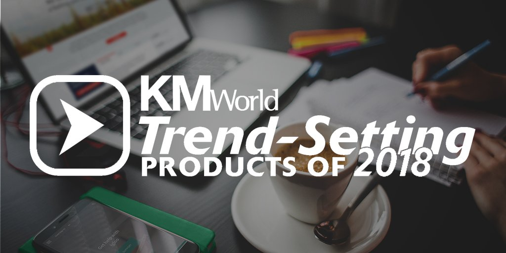KMWorld Trend-Setting Products of 2018
