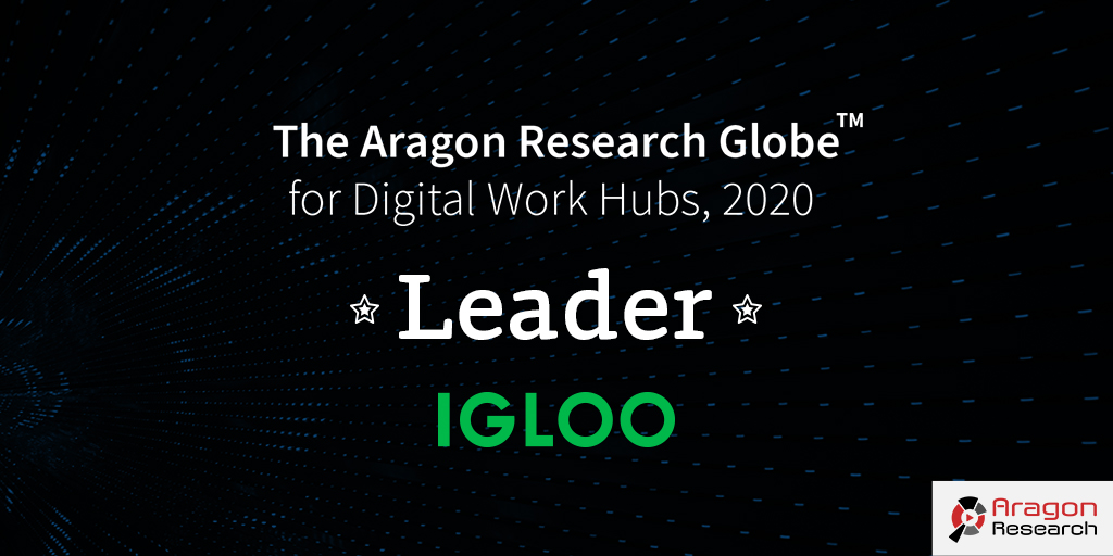 "Aragon Research Positions Igloo Software in the ""Leader"" Section of the Globe for Digital Work Hubs, 2020"