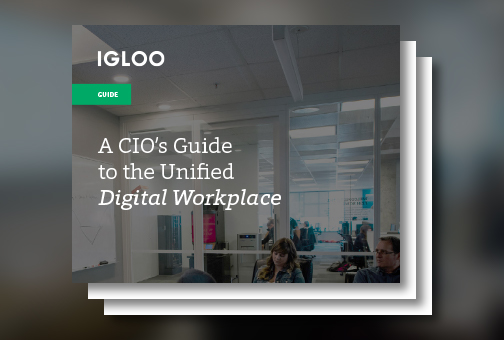 A CIO's Guide to the Unified Digital Workplace